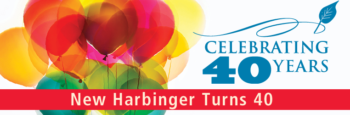 New Harbinger Celebrates 40 Years of Publishing the Best in Psychology and Self-Help Books