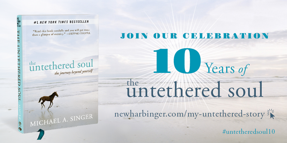 The Untethered Soul - 10th Anniversary