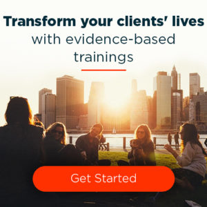 Transform your clients' lives with evidence-based trainings